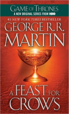 A Feast for Crows ( Song of Ice and Fire) (Reissue) (Paperback) by George R. R. Martin
