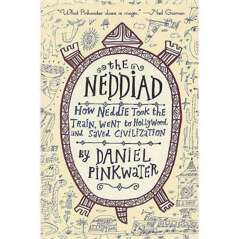 The Neddiad - by  Daniel Manus Pinkwater (Paperback) - image 1 of 1