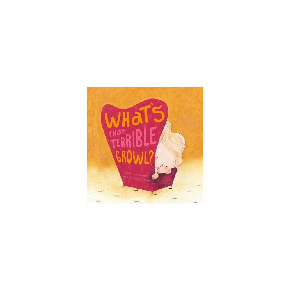 What's That Terrible Growl? - (Somos Ocho) by A. H. Benjamin (Hardcover)