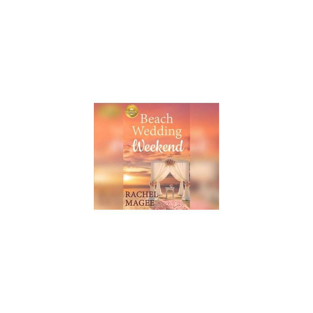 Beach Wedding Weekend - by Rachel Magee (CD)