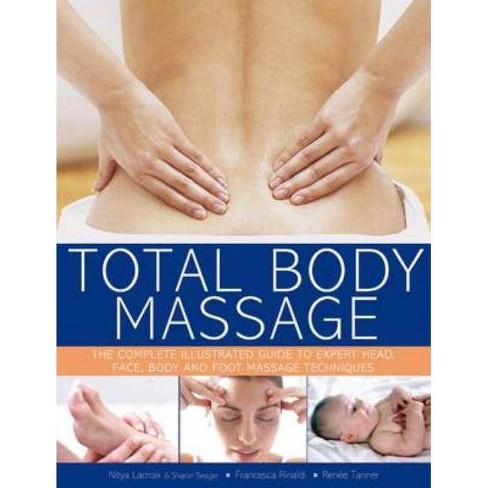 Total Body Massage - by  Nitya LaCroix & Sharon Seager & Francesca Rinaldi & Renee Tanner (Paperback) - image 1 of 1