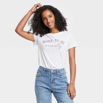 Women's Bride-to-Be Eventually Short Sleeve Graphic T-Shirt - White