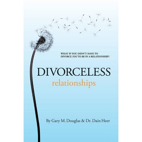 Divorceless Relationships - by  Gary M Douglas (Paperback) - image 1 of 1