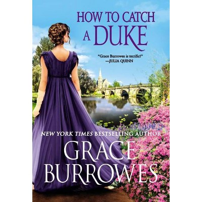 How to Catch a Duke - (Rogues to Riches, 6) by Grace Burrowes (Paperback)