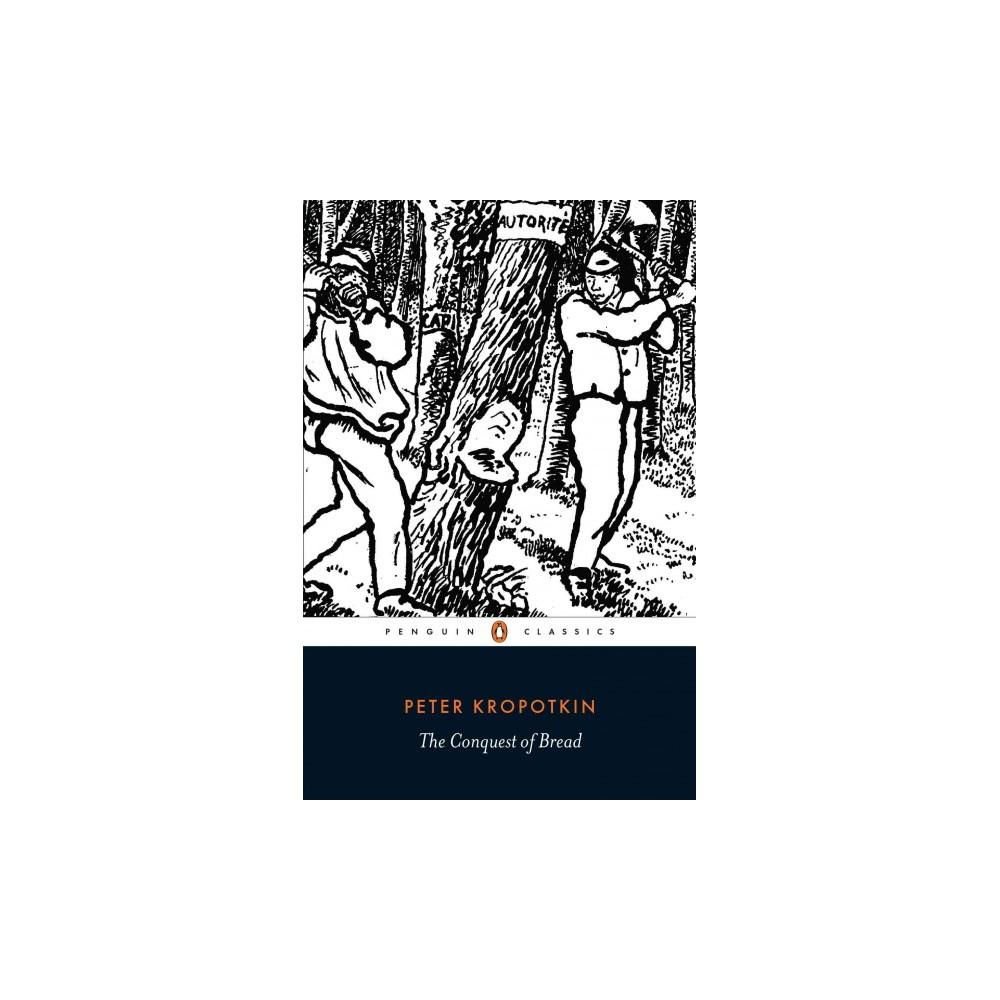 The Conquest of Bread ( Penguin Classics) (Reissue) (Paperback)