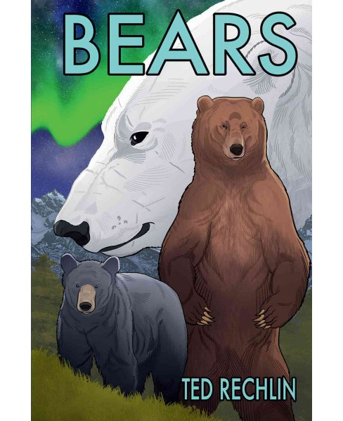 Bears (Hardcover) (Ted Rechlin) - image 1 of 1
