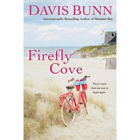 Firefly Cove - (Miramar Bay) by  Davis Bunn (Paperback) - image 1 of 1