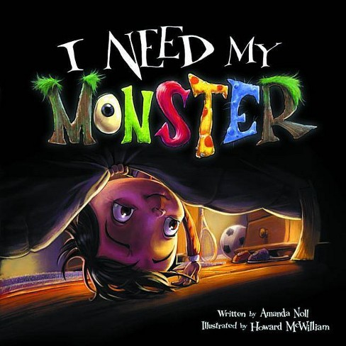 I Need My Monster - by  Amanda Noll (Hardcover) - image 1 of 1