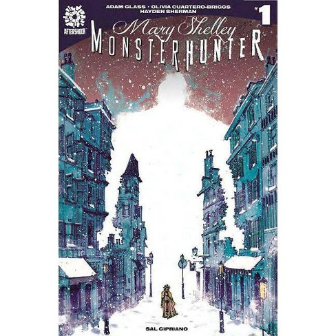 Mary Shelley: Monster Hunter Vol. 1 - by  Adam Glass & Olivia Cuartero-Briggs (Paperback) - image 1 of 1