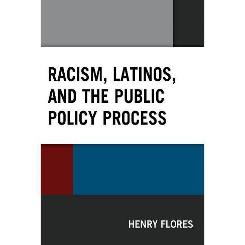 Racism, Latinos, and the Public Policy Process - (Latinos and American Politics) by  Henry Flores - image 1 of 1