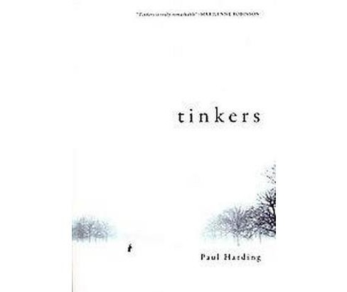 Tinkers (Paperback) by Paul Harding - image 1 of 1