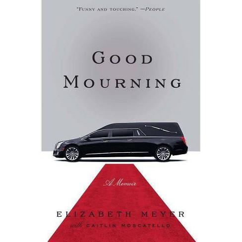 Good Mourning - by  Elizabeth Meyer (Paperback) - image 1 of 1