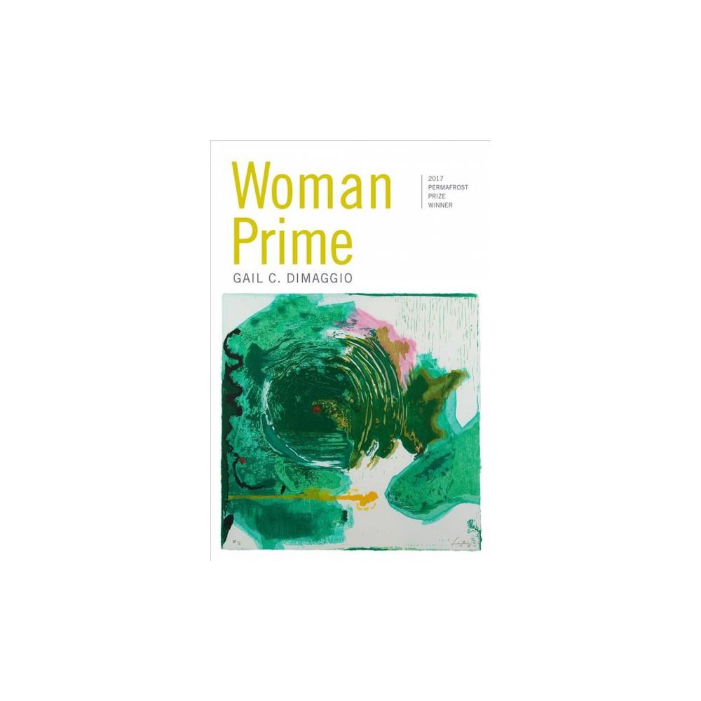 Woman Prime - by Gail C. Dimaggio (Paperback)