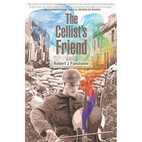 The Cellist's Friend - by  Robert J Fanshawe (Paperback) - image 1 of 1