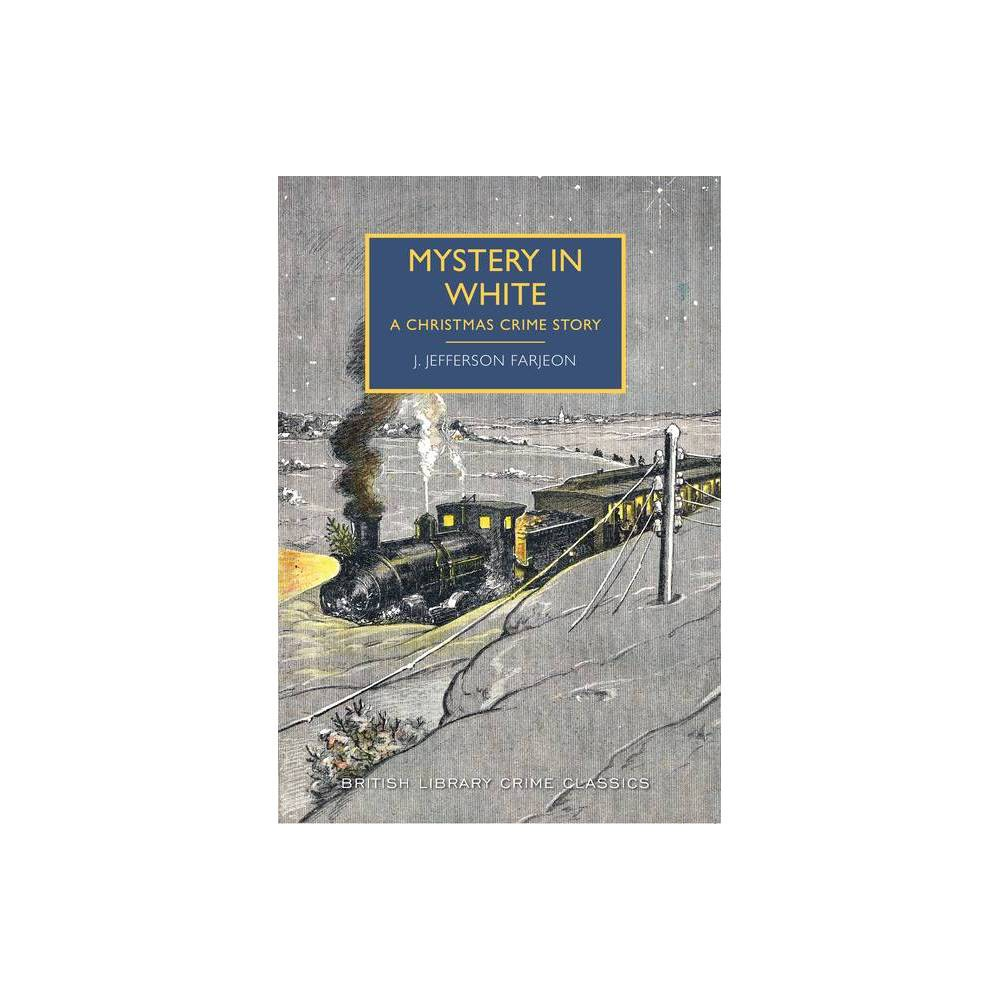 Mystery In White British Library Crime Classics By J Farjeon Paperback