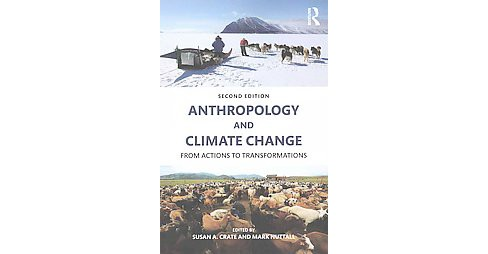 Anthropology and Climate Change : From Actions to Transformations (Revised) (Paperback) - image 1 of 1