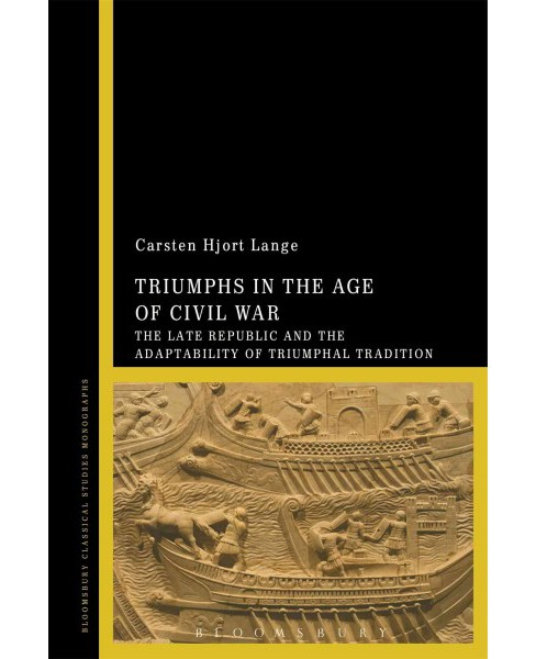 Triumphs in the Age of Civil War : The Late Republic and the Adaptability of Triumphal Tradition - image 1 of 1