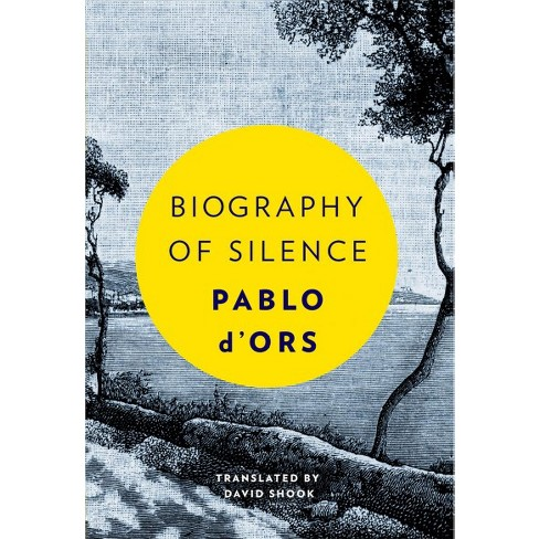 Biography Of Silence  An Essay On Meditation  By Pablo Dors  About This Item