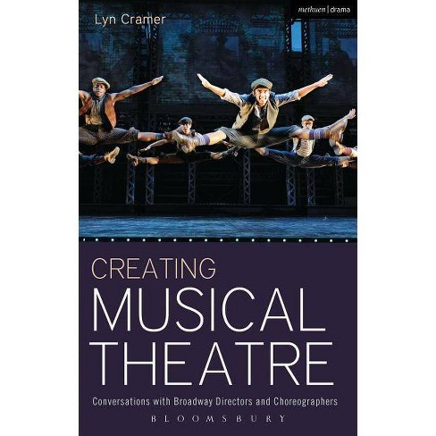 Creating Musical Theatre - (Performance Books) by  Lyn Cramer (Paperback) - image 1 of 1