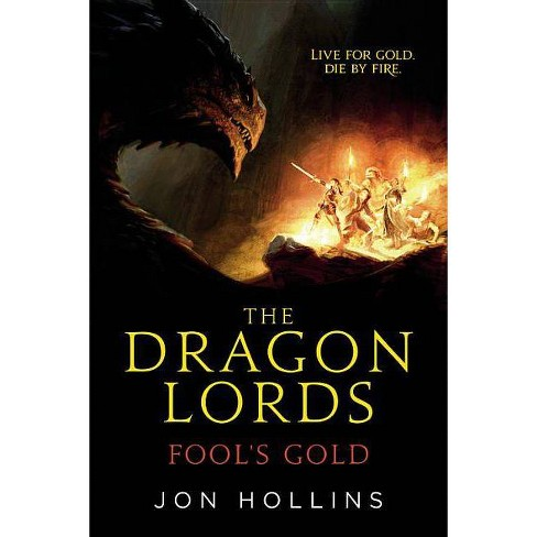 The Dragon Lords: Fool's Gold - by  Jon Hollins (Paperback) - image 1 of 1