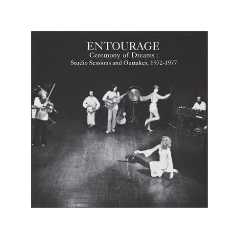 Entourage - Ceremony Of Dreams: Studio Sessions And Outtakes, 1972-1977 (CD) - image 1 of 1