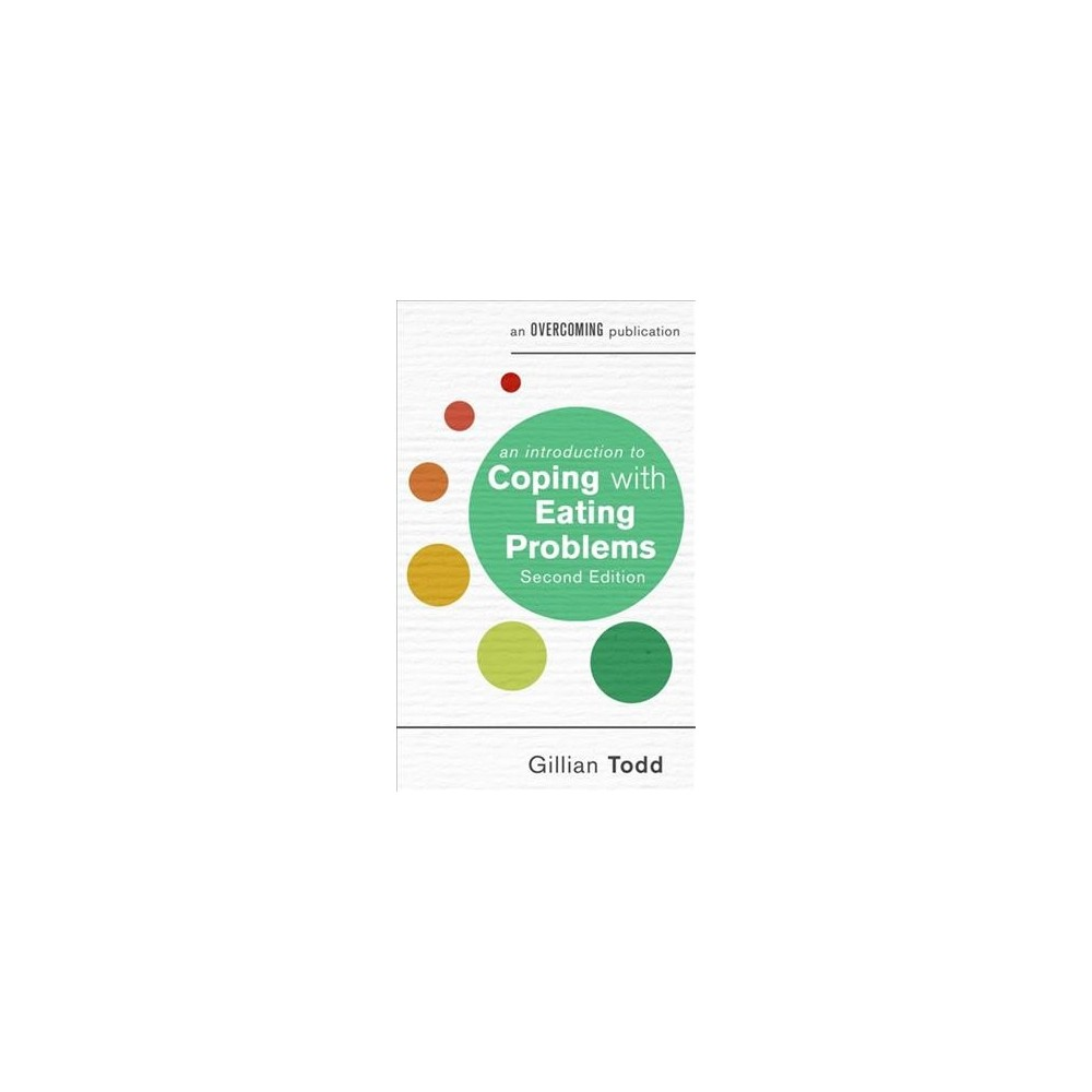 Introduction to Coping With Eating Problems - by Gillian Todd (Paperback)