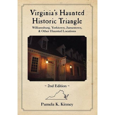 Virginia's Haunted Historic Triangle 2nd Edition - by  Pamela Kinney (Paperback) - image 1 of 1