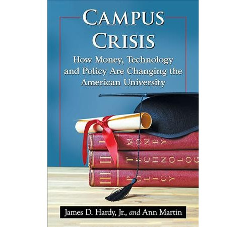 Campus Crisis : How Money, Technology and Policy Are Changing the American University (Paperback) (Jr. - image 1 of 1