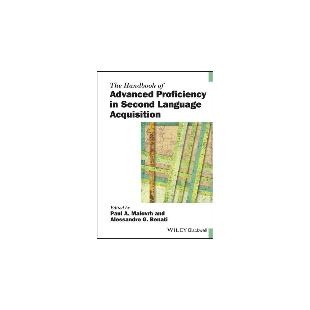 Handbook of Advanced Proficiency in Second Language Acquisition - (Hardcover)