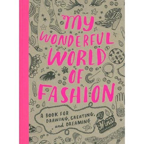My Wonderful World of Fashion - by  Nina Chakrabarti (Paperback) - image 1 of 1