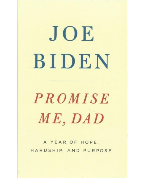 Promise Me, Dad : A Year of Hope, Hardship, and Purpose -  Large Print by Joe Biden (Hardcover) - image 1 of 1