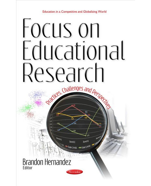 Focus on Educational Research : Practices, Challenges and Perspectives (Paperback) - image 1 of 1