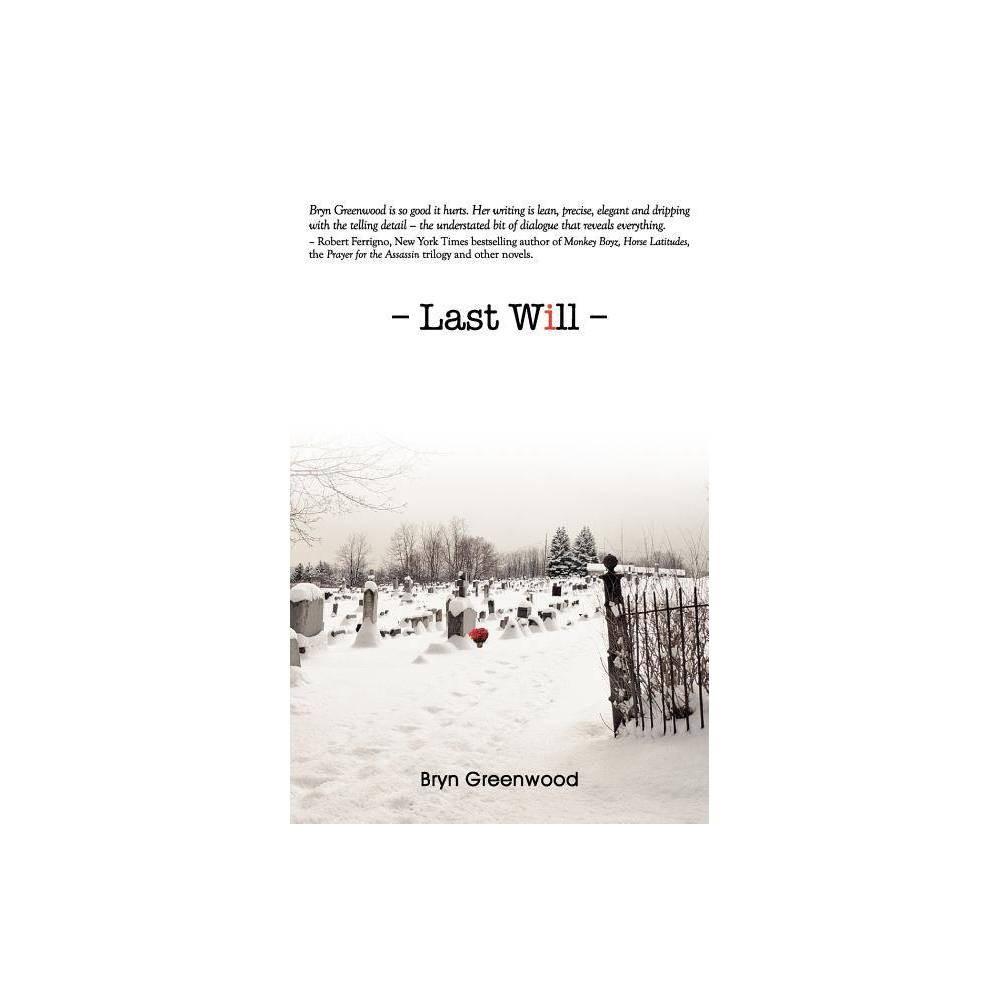 Last Will By Bryn Greenwood Paperback