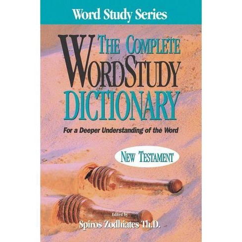 Complete Word Study Dictionary: New Testament - (Hardcover) - image 1 of 1
