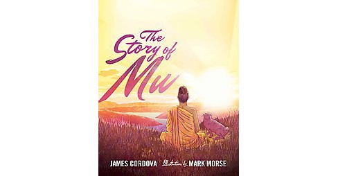 Story of Mu (Paperback) (James Cordova) - image 1 of 1