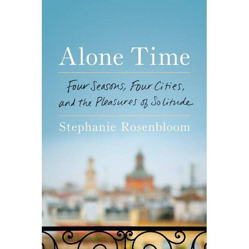 Alone Time - by  Stephanie Rosenbloom (Hardcover) - image 1 of 1