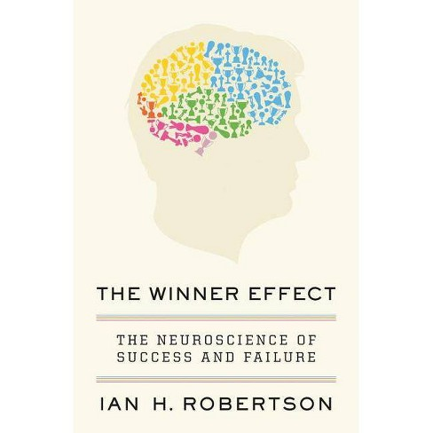 The Winner Effect - by  Ian H Robertson (Hardcover) - image 1 of 1
