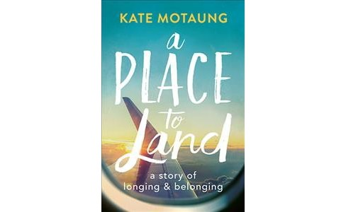 Place to Land : A Story of Longing & Belonging -  by Kate Motaung (Paperback) - image 1 of 1
