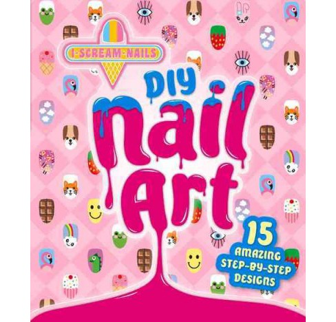 DIY Nail Art (Hardcover) - image 1 of 1