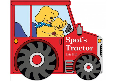 Spot's Tractor -  (Spot) by Eric Hill (Hardcover) - image 1 of 1