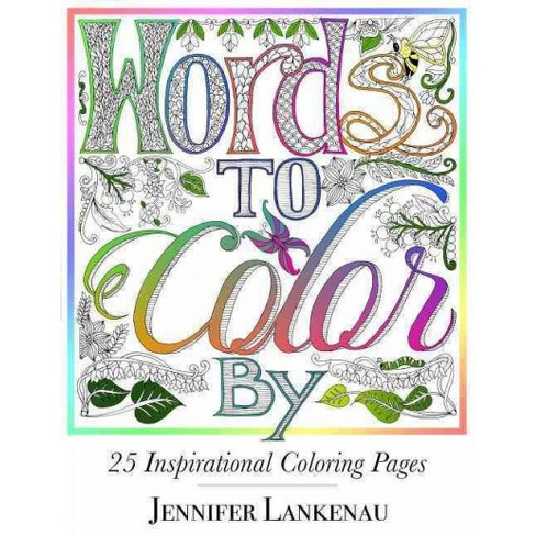 Words To Color By Adult Coloring Book 25 Inspirational Coloring