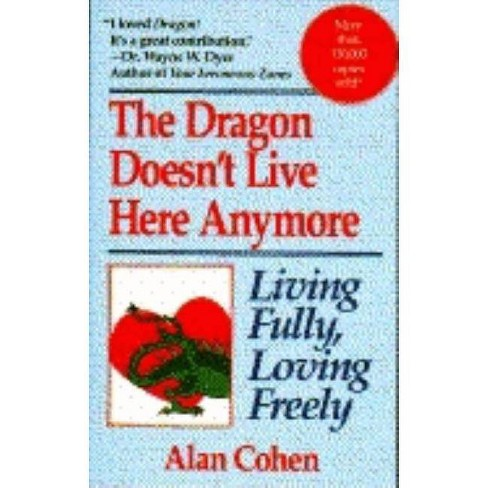 Dragon Doesn't Live Here Anymore - by  Alan Cohen (Paperback) - image 1 of 1