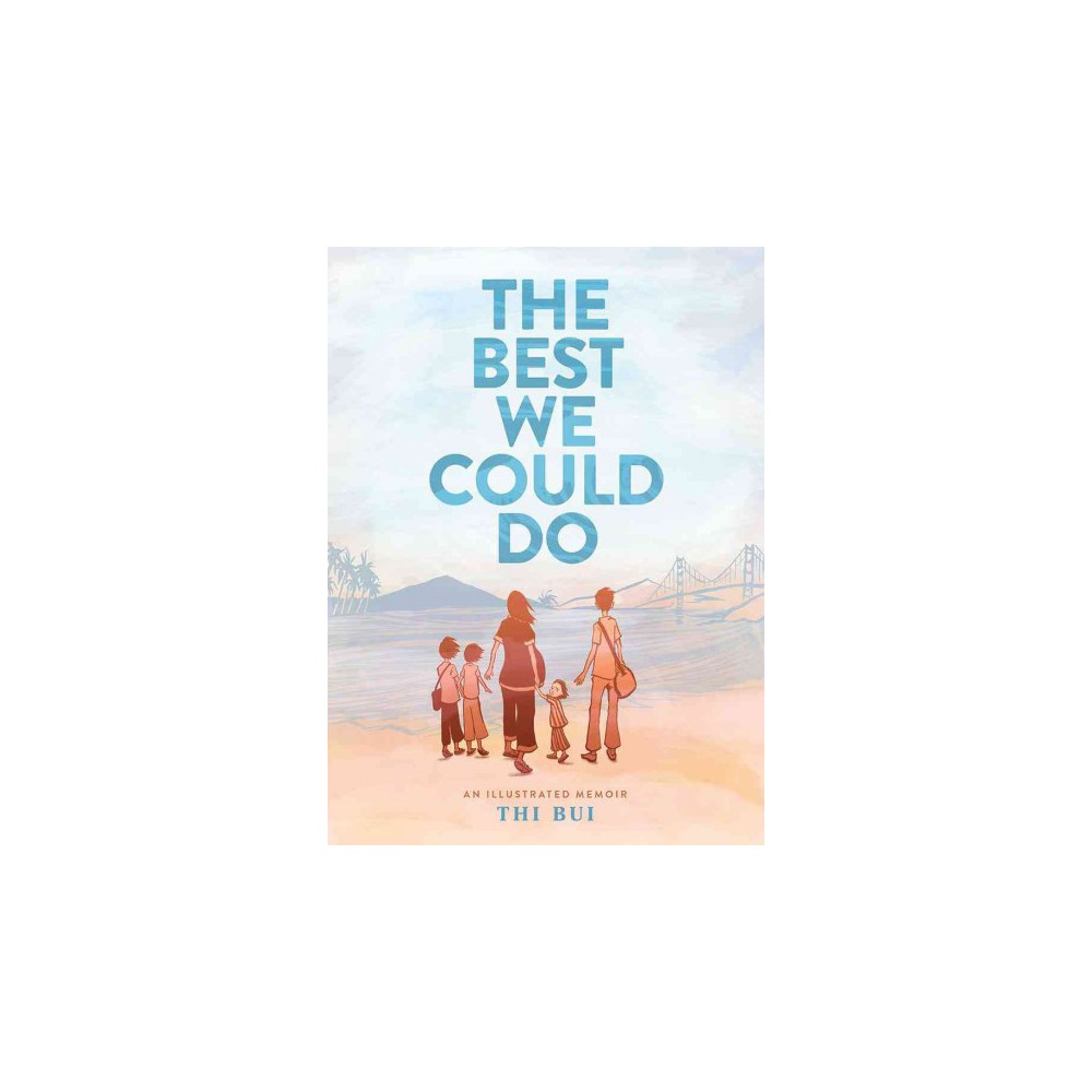 Best We Could Do - by Thi Bui (Hardcover)