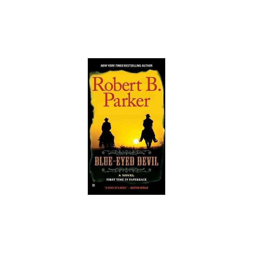 Blue-Eyed Devil - Reprint by Robert B. Parker (Paperback)