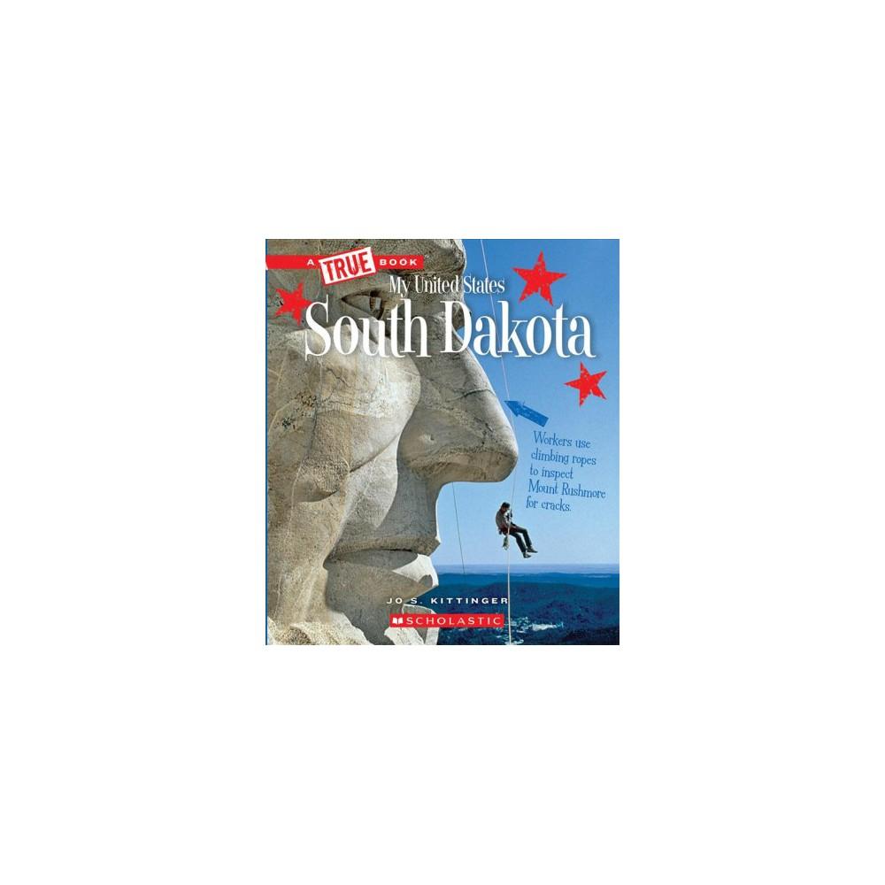 South Dakota - (True Books. My United States) by Jo S. Kittinger (Paperback)