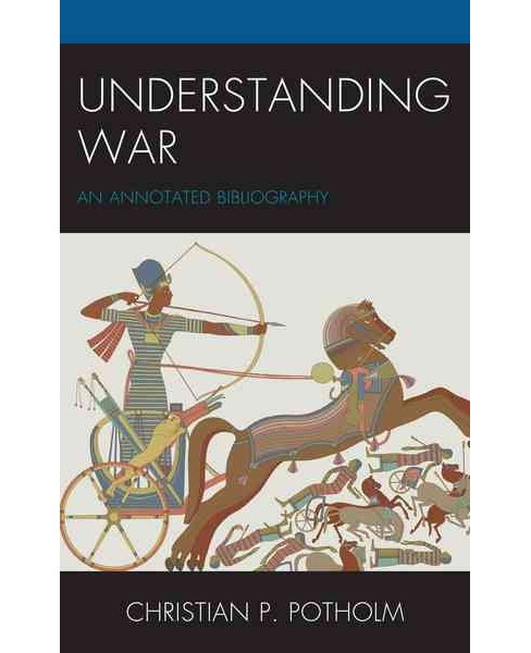 Understanding War : An Annotated Bibliography (Hardcover) (Christian P. Potholm) - image 1 of 1