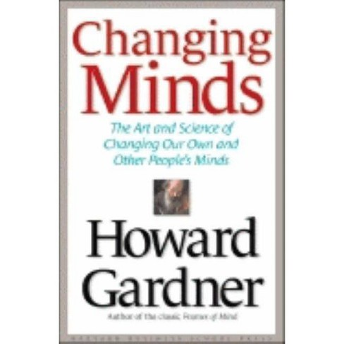Changing Minds - (Leadership for the Common Good) by  Howard Gardner (Hardcover) - image 1 of 1