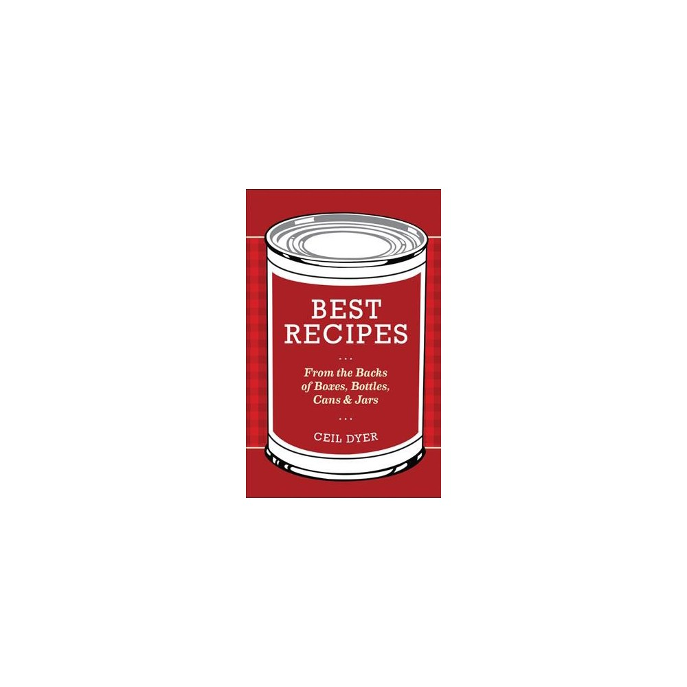 Best Recipes from the Backs of Boxes, Bottles, Cans & Jars - Reissue by Ceil Dyer (Hardcover)