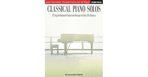 Classical Piano Solos, Second Grade : 22 Original Keyboard Pieces From Baroque to Early 20th Century - image 1 of 1