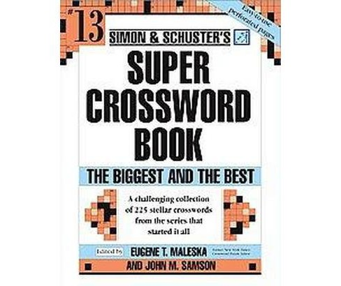 Simon and Schuster's Super Crossword Puzzle Book : The Biggest And the Best (Paperback) - image 1 of 1
